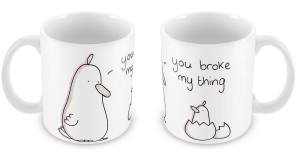 you broke my thing mug